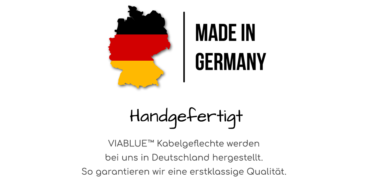 VIABLUE™ Kabelgeflechte Made in Germany
